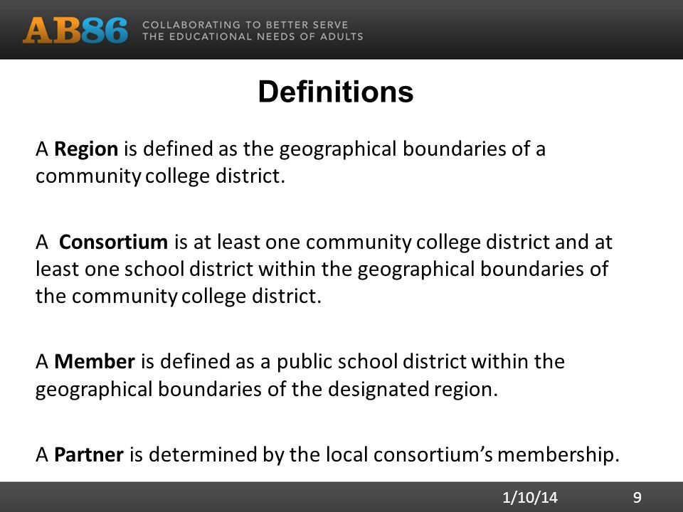 Definitions A Region is defined as the geographical boundaries of a community college district. A Consortium is at least one community college distric