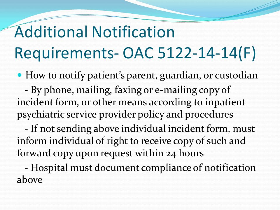 Additional Notification Requirements- OAC 5122-14-14(F) How to notify patient's parent, guardian, or custodian - By phone, mailing, faxing or e-mailin