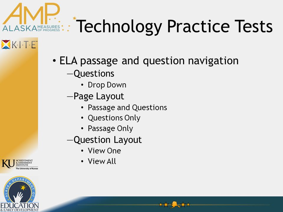 Technology Practice Tests ELA passage and question navigation —Questions Drop Down —Page Layout Passage and Questions Questions Only Passage Only —Que
