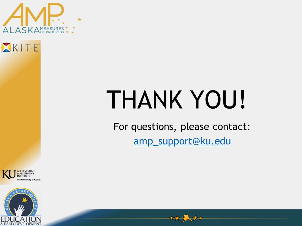THANK YOU! For questions, please contact: amp_support@ku.edu