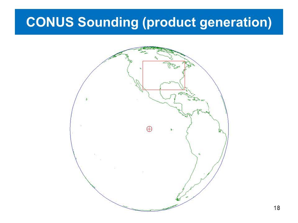 18 CONUS Sounding (product generation)