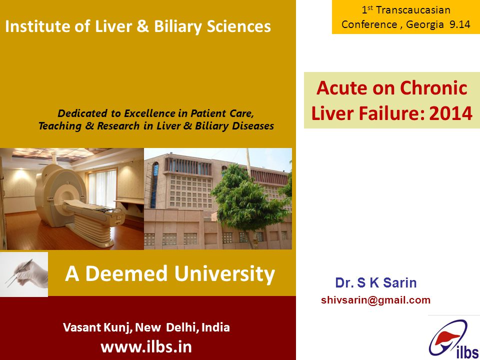 Institute of Liver & Biliary Sciences Dedicated to Excellence in Patient Care, Teaching & Research in Liver & Biliary Diseases Vasant Kunj, New Delhi,