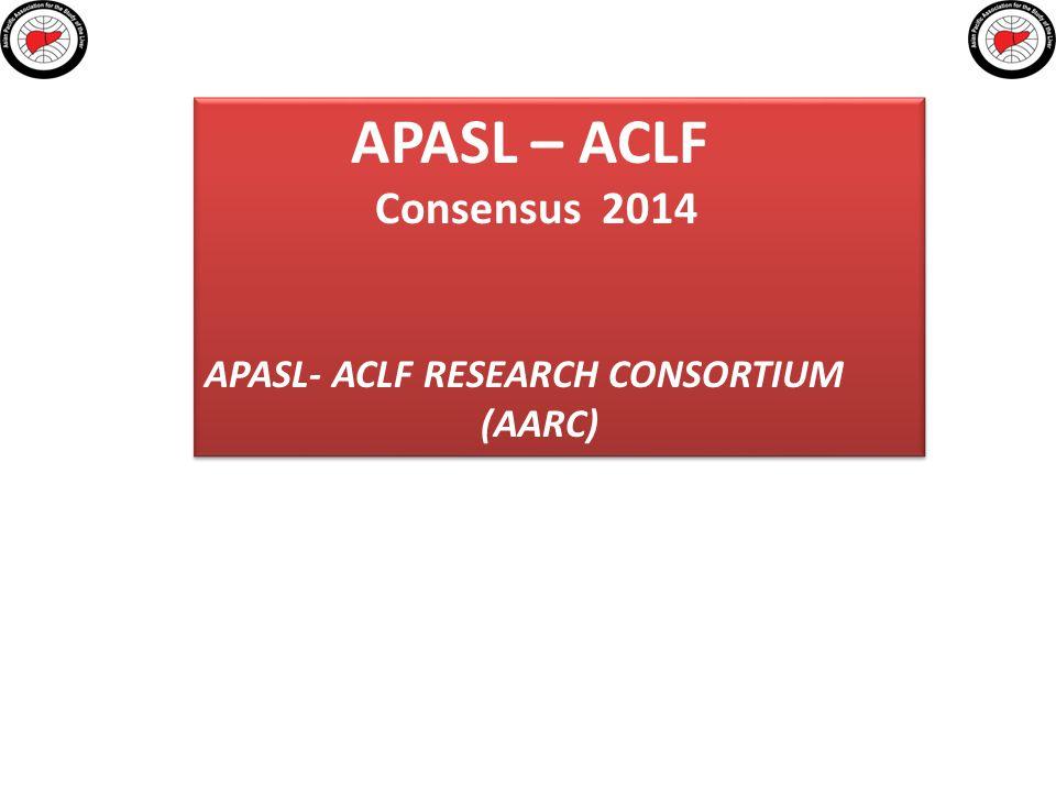 Institute of Liver & Biliary Sciences APASL – ACLF Consensus 2014 APASL- ACLF RESEARCH CONSORTIUM (AARC) APASL – ACLF Consensus 2014 APASL- ACLF RESEA