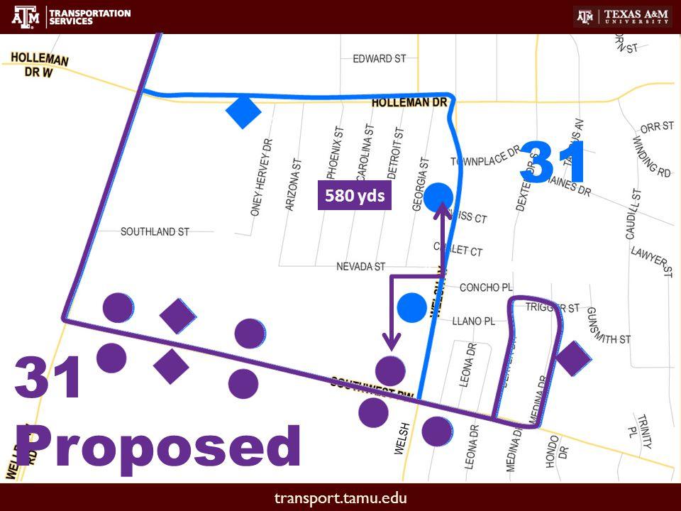 transport.tamu.edu 31 31 Proposed 580 yds WELSH