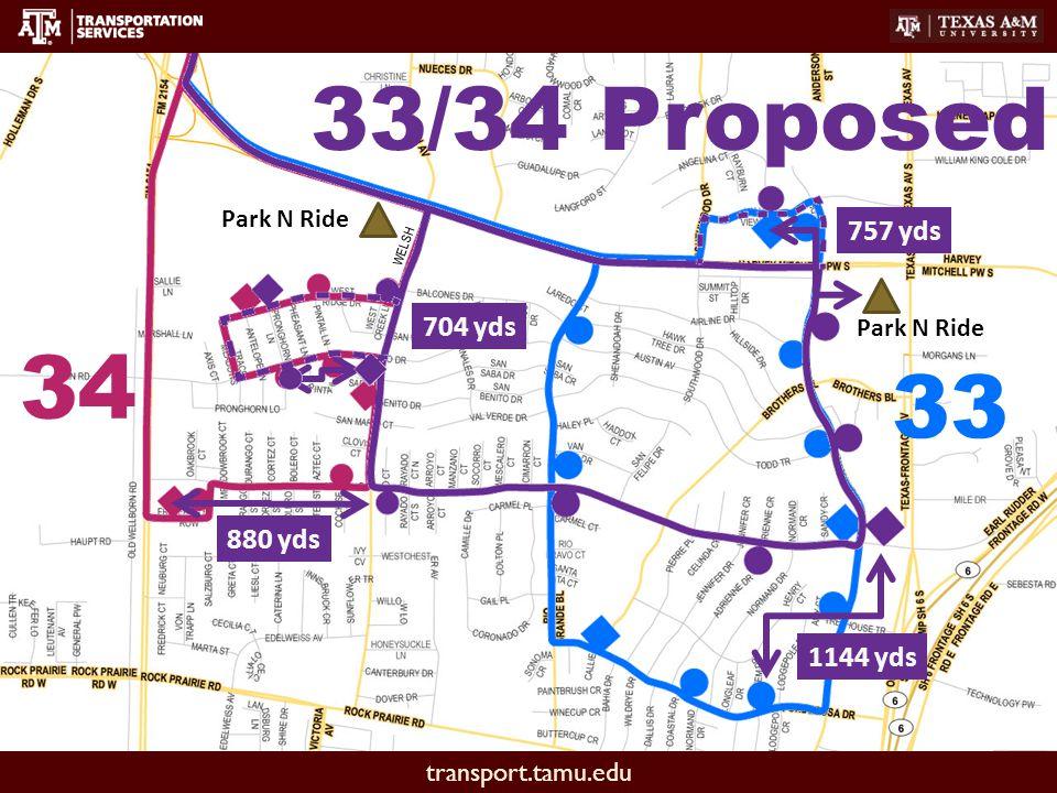 transport.tamu.edu 33 34 33/34 Proposed 880 yds 704 yds 1144 yds 757 yds WELSH Park N Ride