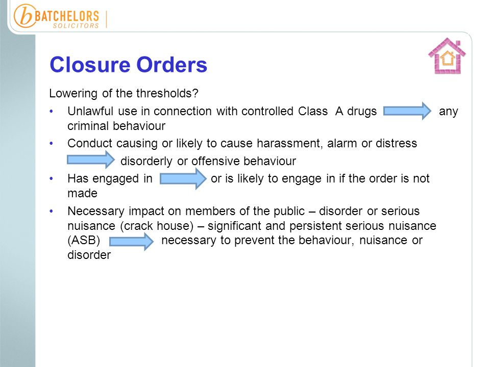 Closure Orders Lowering of the thresholds.