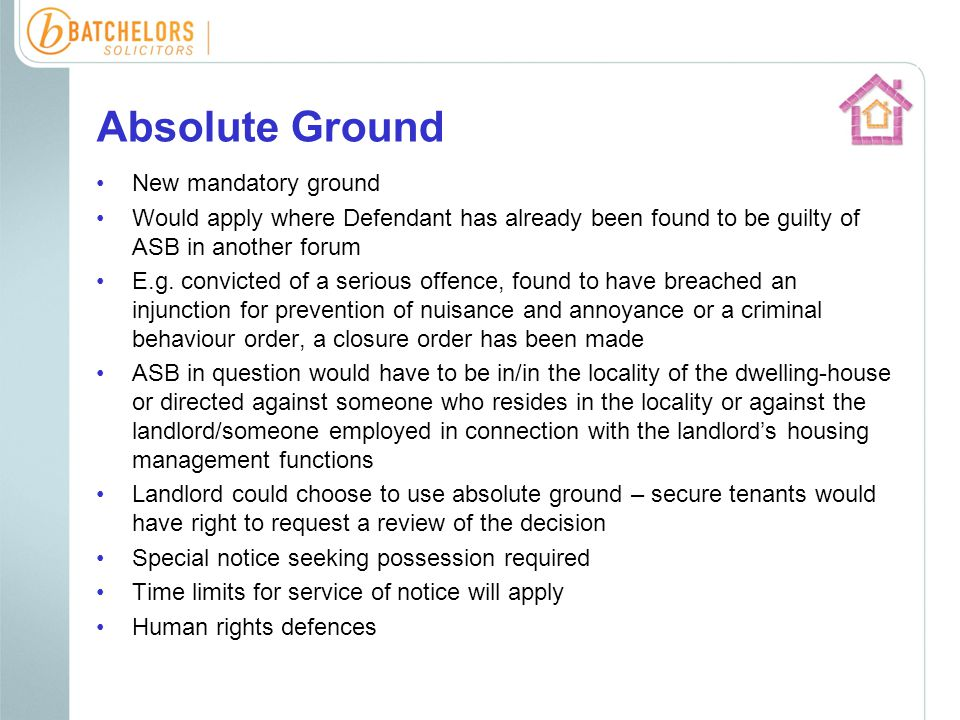 Absolute Ground New mandatory ground Would apply where Defendant has already been found to be guilty of ASB in another forum E.g.