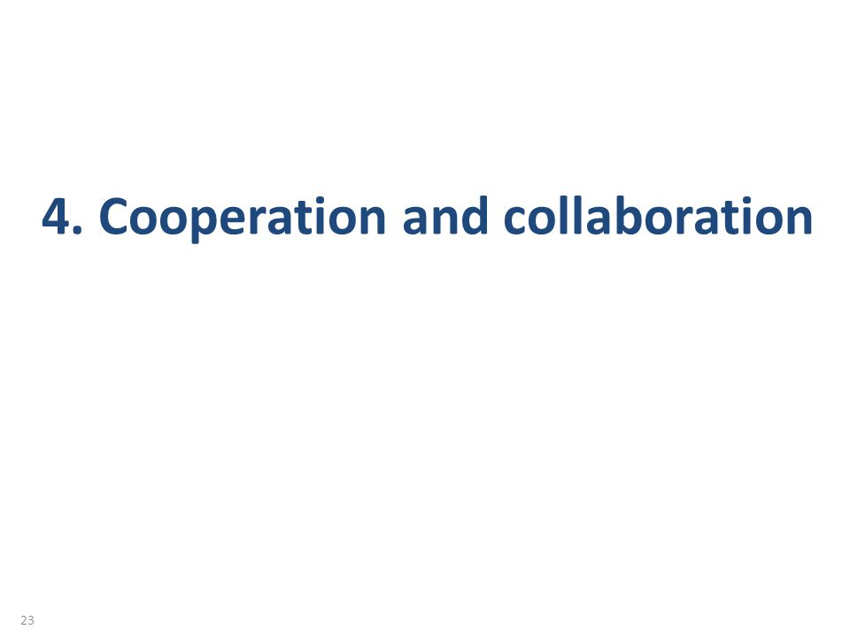 23 4. Cooperation and collaboration