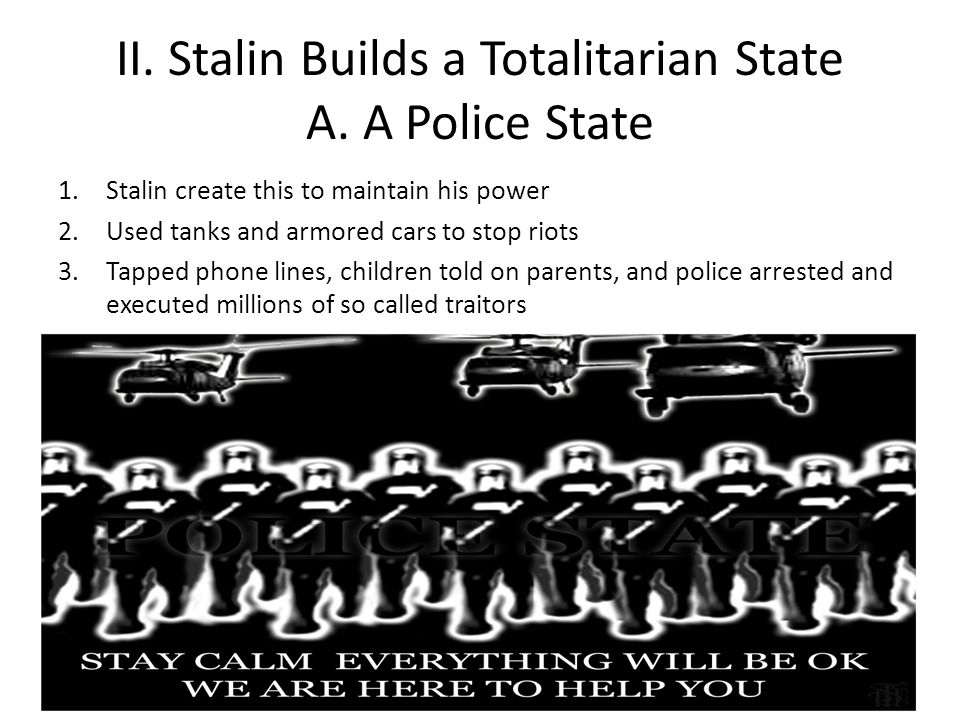 Stalin Builds a Totalitarian State A.A Police State 4.