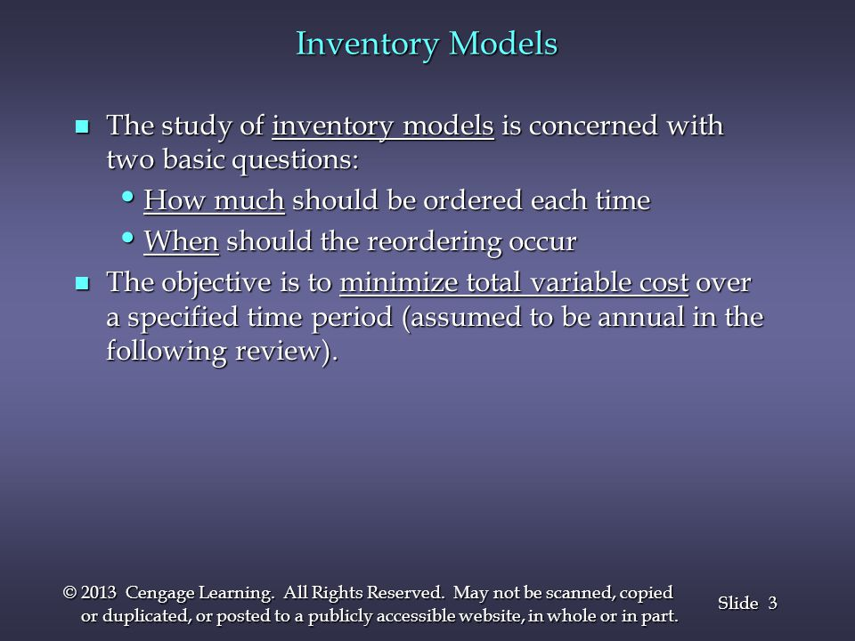 3 3 Slide © 2013 Cengage Learning. All Rights Reserved. May not be scanned, copied or duplicated, or posted to a publicly accessible website, in whole