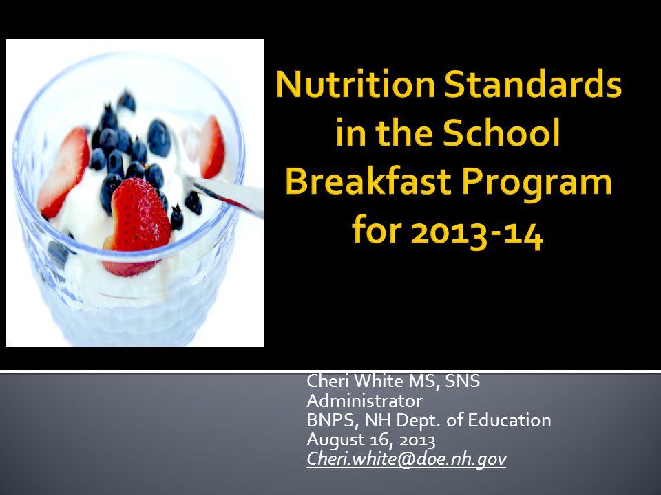 Cheri White MS, SNS Administrator BNPS, NH Dept.