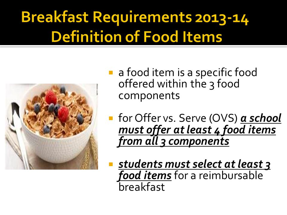  a food item is a specific food offered within the 3 food components  for Offer vs.