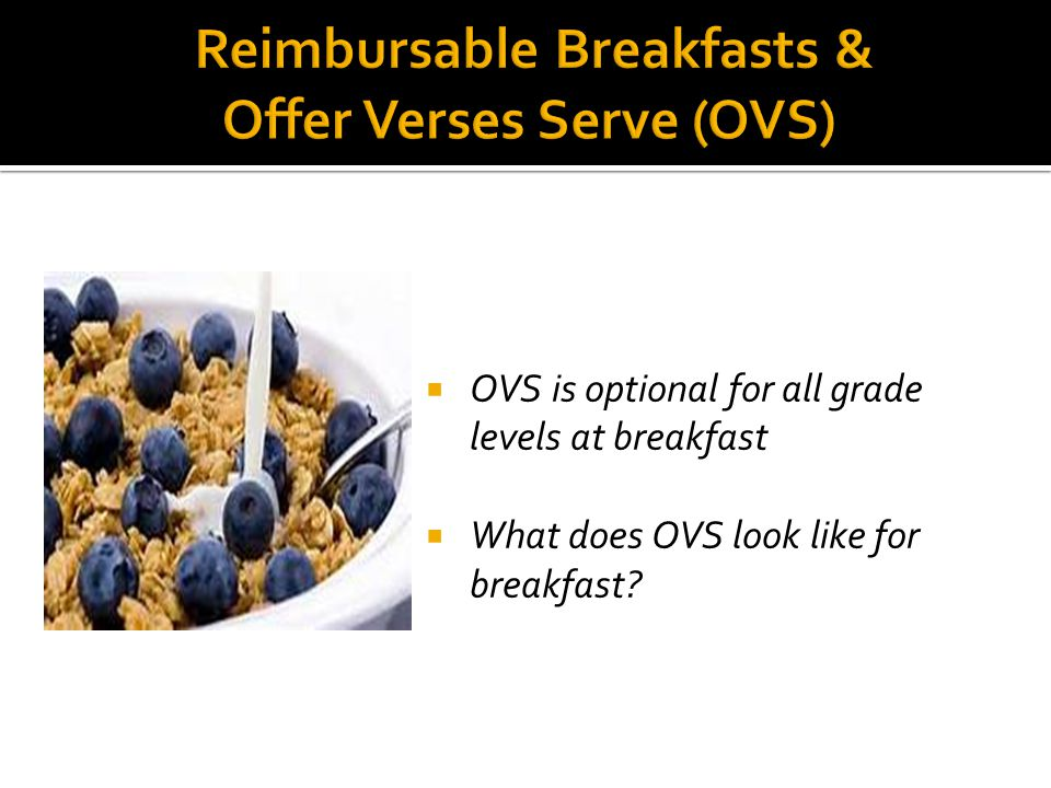  OVS is optional for all grade levels at breakfast  What does OVS look like for breakfast