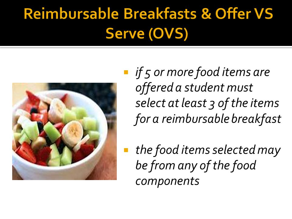  if 5 or more food items are offered a student must select at least 3 of the items for a reimbursable breakfast  the food items selected may be from any of the food components