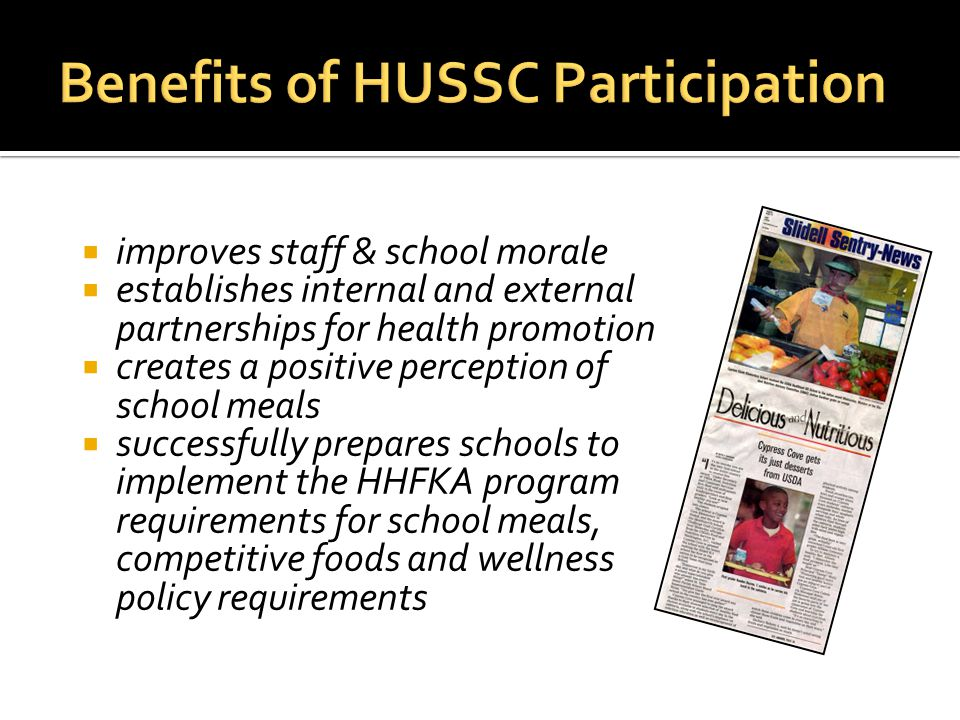  improves staff & school morale  establishes internal and external partnerships for health promotion  creates a positive perception of school meals  successfully prepares schools to implement the HHFKA program requirements for school meals, competitive foods and wellness policy requirements
