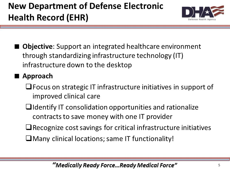 """""""Medically Ready Force…Ready Medical Force"""" ∎ Objective: Support an integrated healthcare environment through standardizing infrastructure technology"""