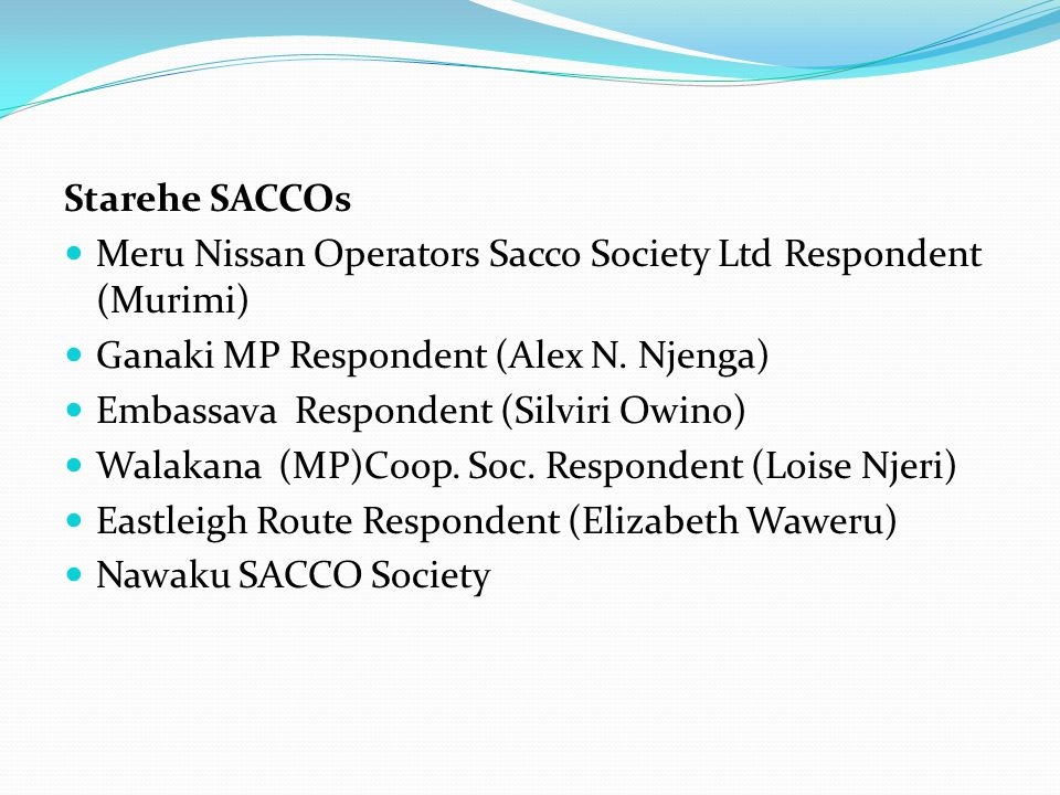 Starehe SACCOs Meru Nissan Operators Sacco Society Ltd Respondent (Murimi) Ganaki MP Respondent (Alex N.