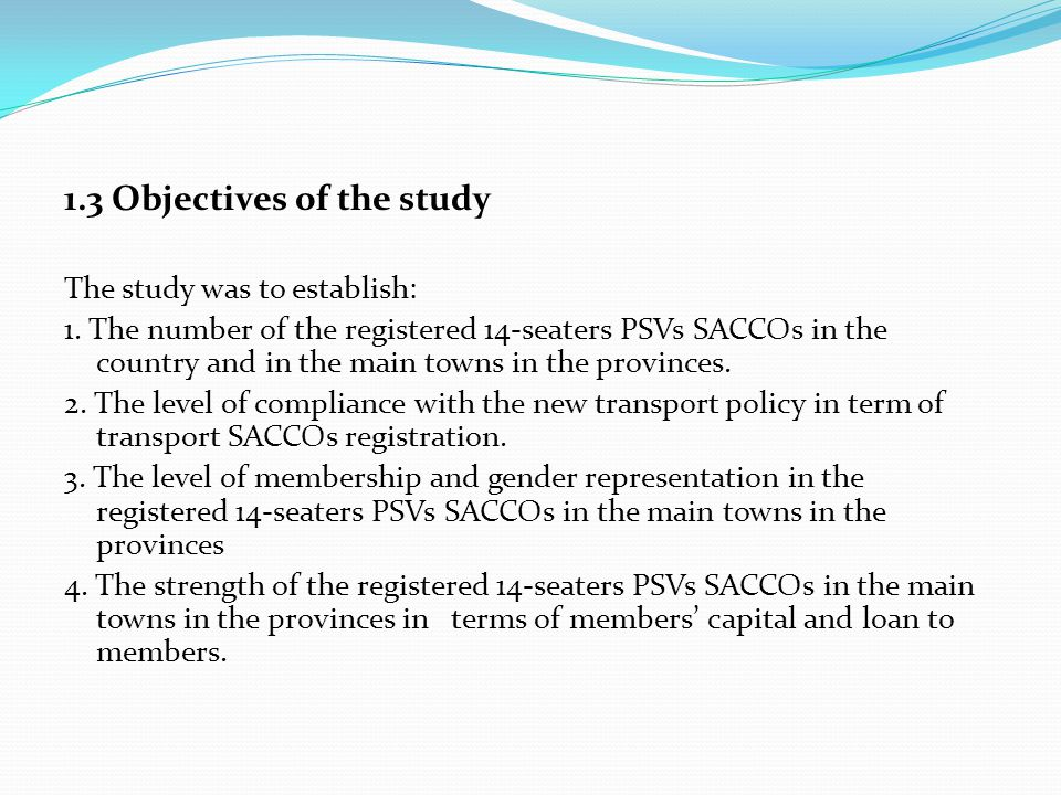 1.3 Objectives of the study The study was to establish: 1.
