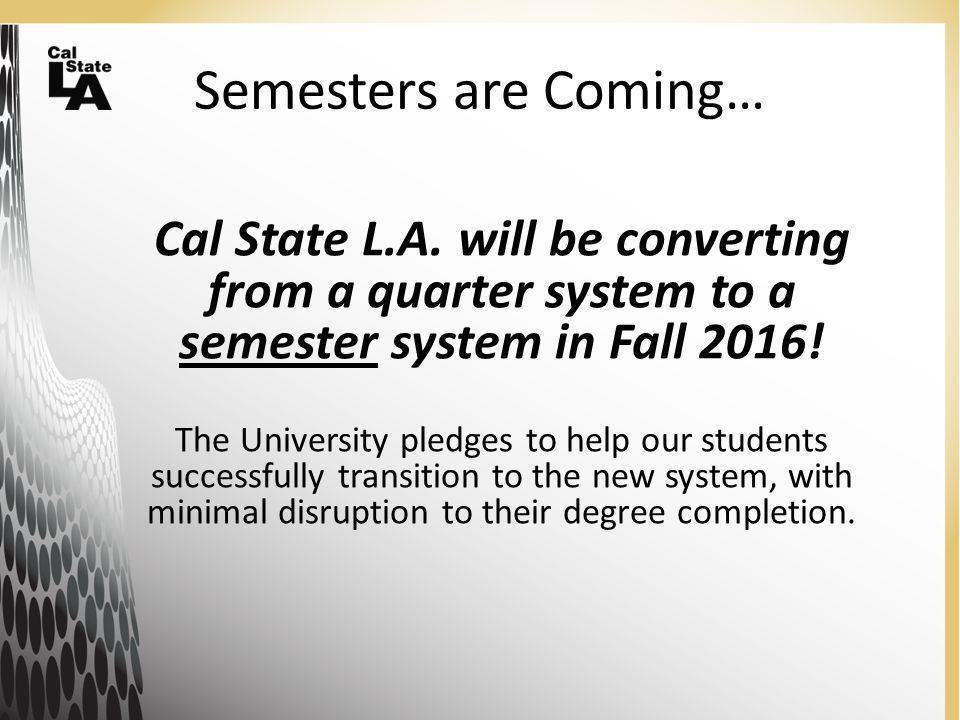 Semesters are Coming… Cal State L.A.