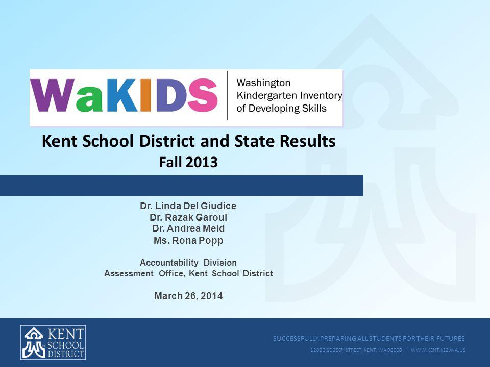 SUCCESSFULLY PREPARING ALL STUDENTS FOR THEIR FUTURES 12033 SE 256 TH STREET, KENT, WA 98030 | WWW.KENT.K12.WA.US SLIDE 12