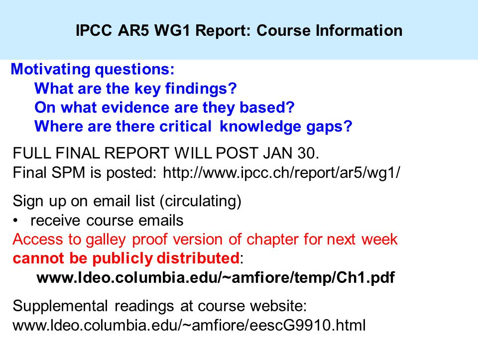 IPCC AR5 WG1 Report: Course Information Motivating questions: What are the key findings.