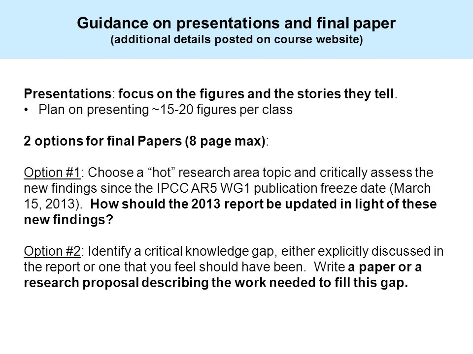 Guidance on presentations and final paper (additional details posted on course website) Presentations: focus on the figures and the stories they tell.