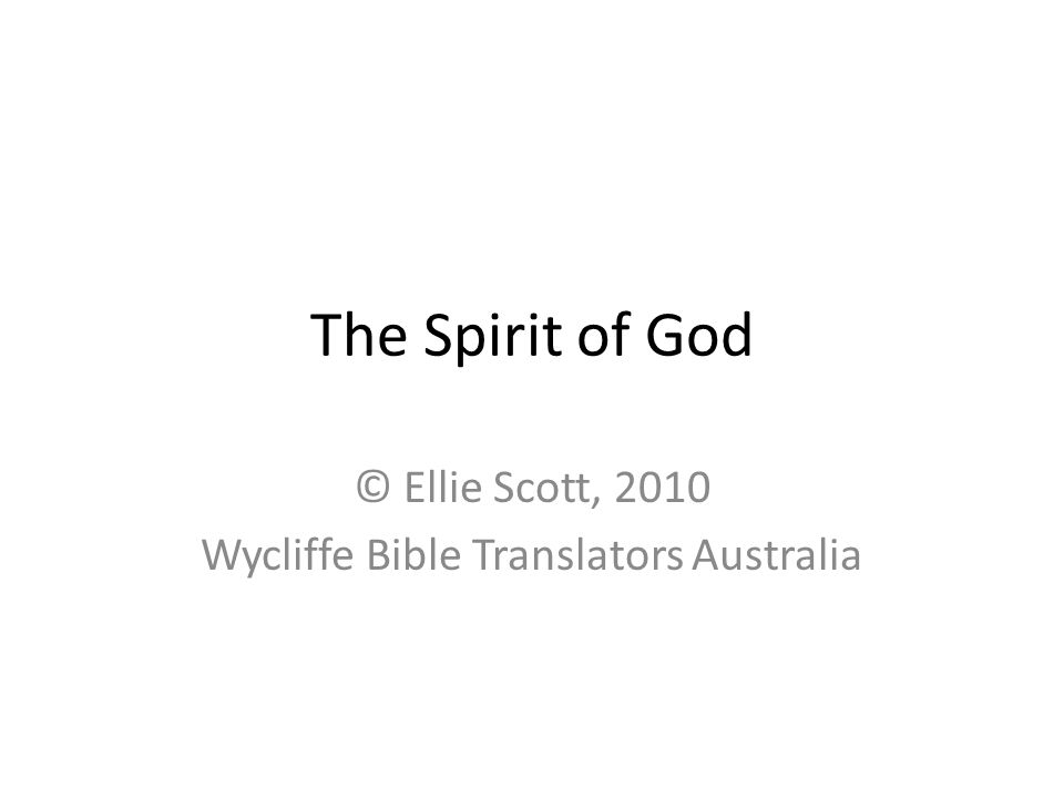The Spirit of God © Ellie Scott, 2010 Wycliffe Bible Translators Australia