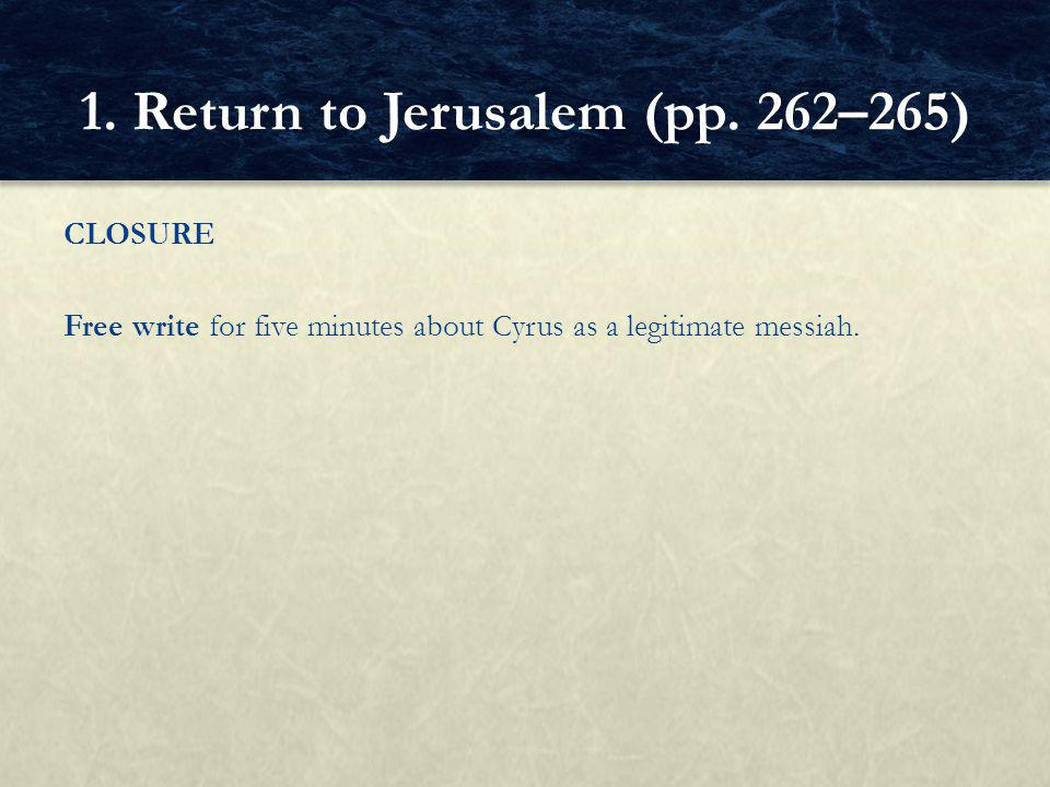 CLOSURE Free write for five minutes about Cyrus as a legitimate messiah.