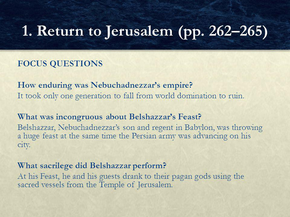 FOCUS QUESTIONS How enduring was Nebuchadnezzar's empire.
