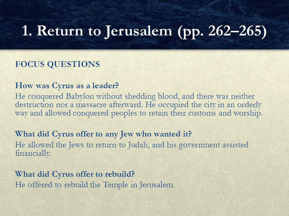 FOCUS QUESTIONS How was Cyrus as a leader.