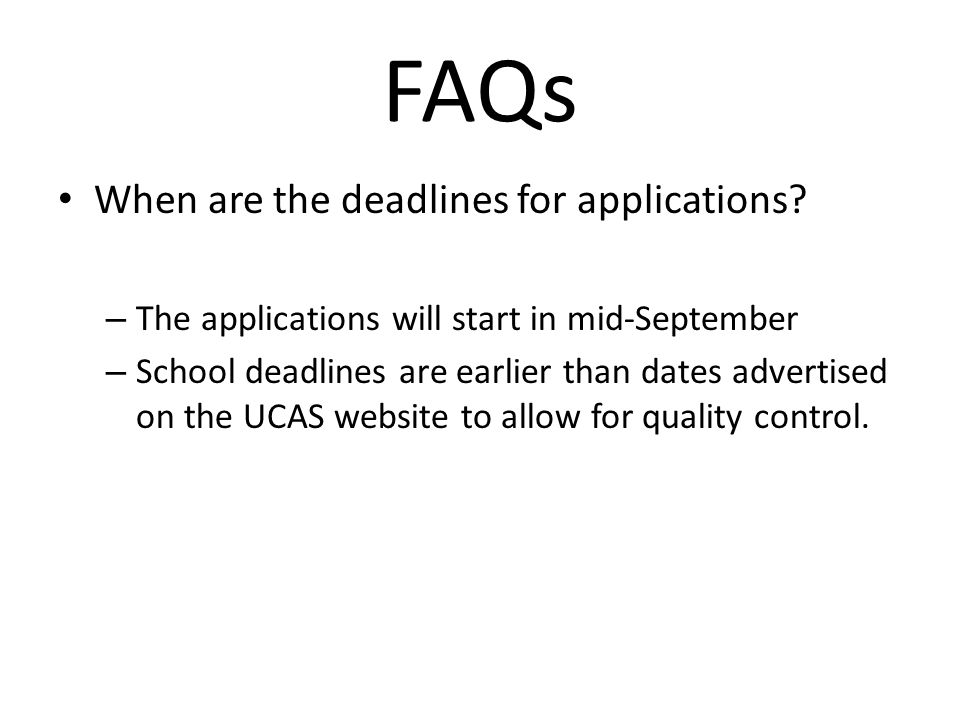 FAQs When are the deadlines for applications.