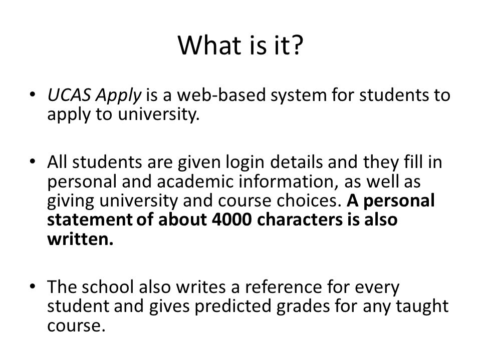 What is it. UCAS Apply is a web-based system for students to apply to university.
