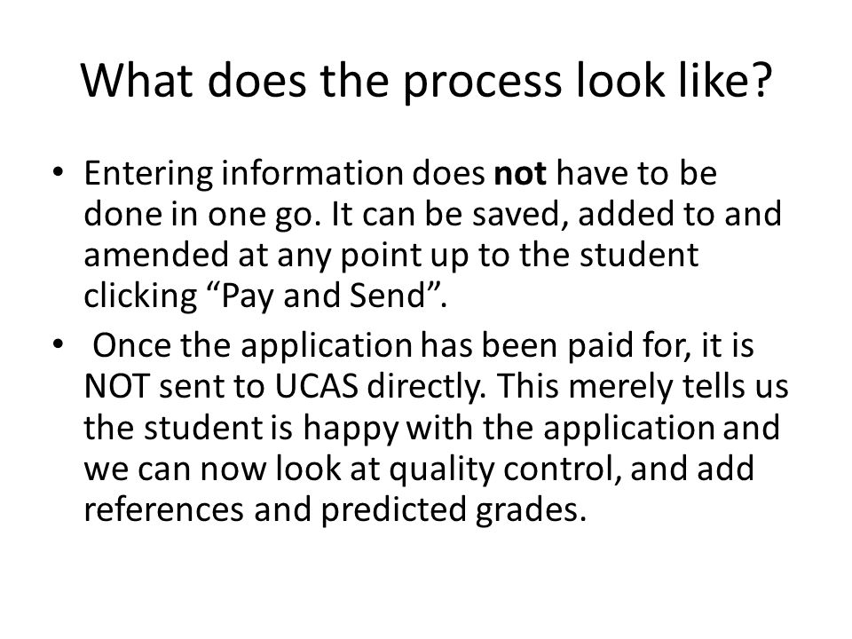What does the process look like. Entering information does not have to be done in one go.