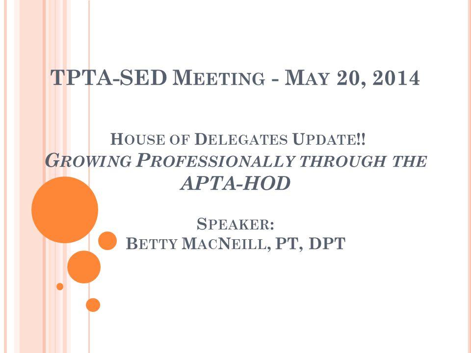 TPTA-SED M EETING - M AY 20, 2014 H OUSE OF D ELEGATES U PDATE !.