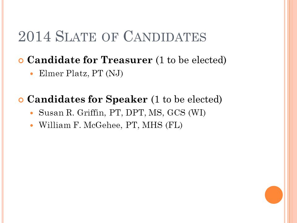 2014 S LATE OF C ANDIDATES Candidate for Treasurer (1 to be elected) Elmer Platz, PT (NJ) Candidates for Speaker (1 to be elected) Susan R.