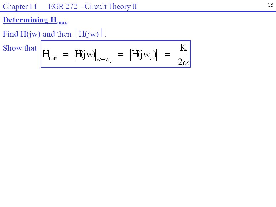 Determining H max Find H(jw) and then  H(jw) .