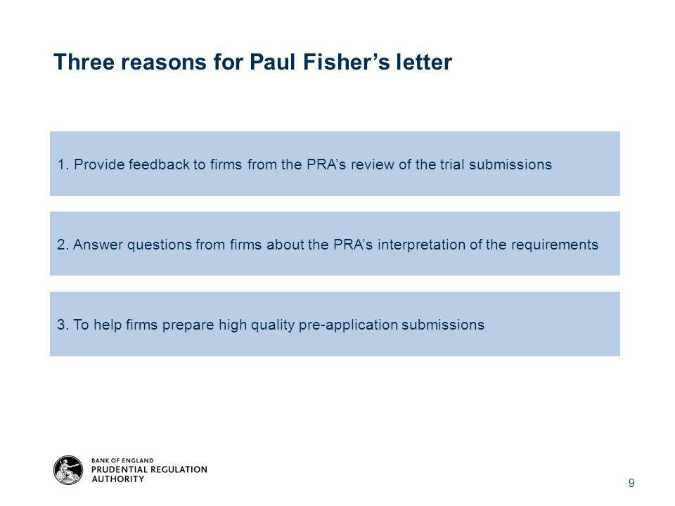 9 1. Provide feedback to firms from the PRA's review of the trial submissions 2.