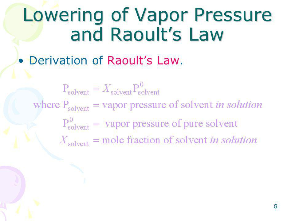 8 Lowering of Vapor Pressure and Raoult's Law Derivation of Raoult's Law.
