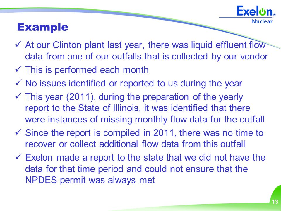 13 Example At our Clinton plant last year, there was liquid effluent flow data from one of our outfalls that is collected by our vendor This is perfor