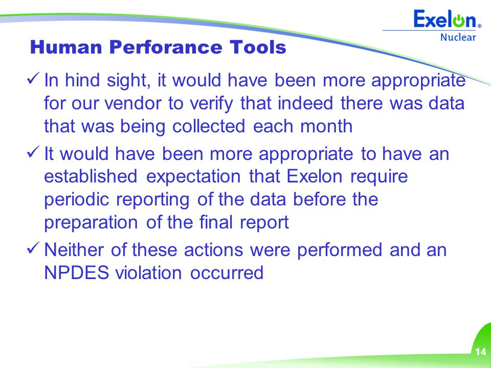 14 Human Perforance Tools In hind sight, it would have been more appropriate for our vendor to verify that indeed there was data that was being collec