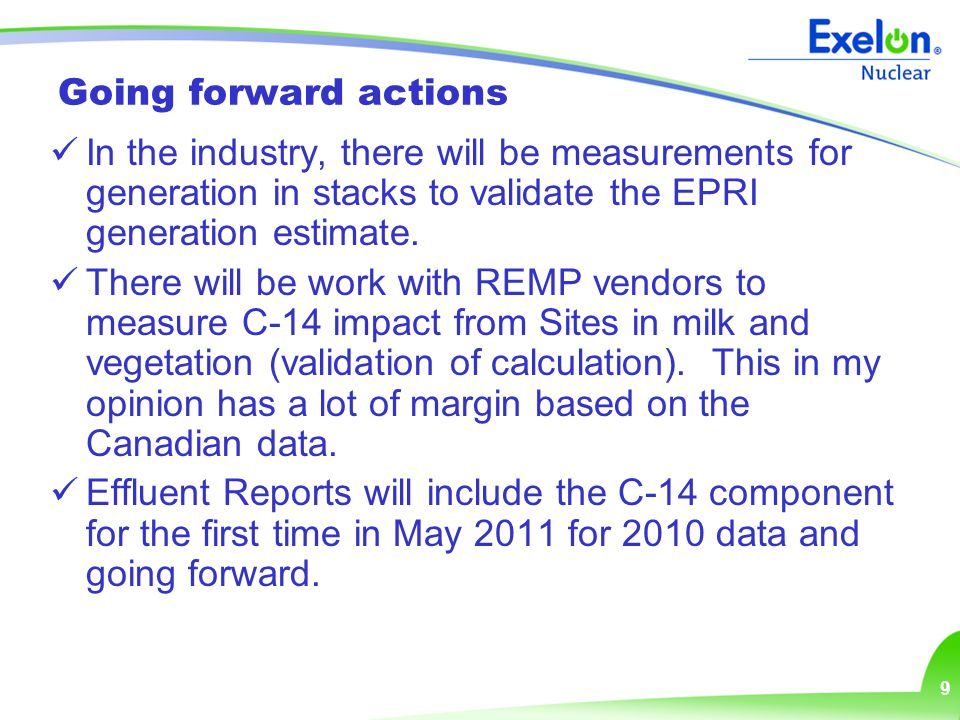 9 Going forward actions In the industry, there will be measurements for generation in stacks to validate the EPRI generation estimate. There will be w