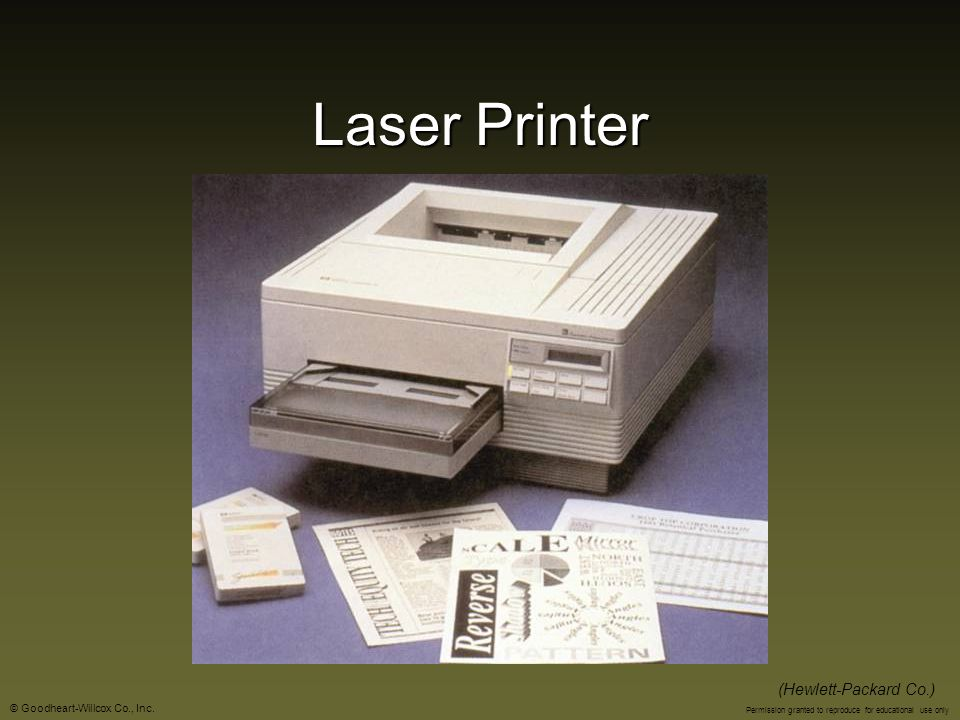© Goodheart-Willcox Co., Inc. Permission granted to reproduce for educational use only Laser Printer (Hewlett-Packard Co.)