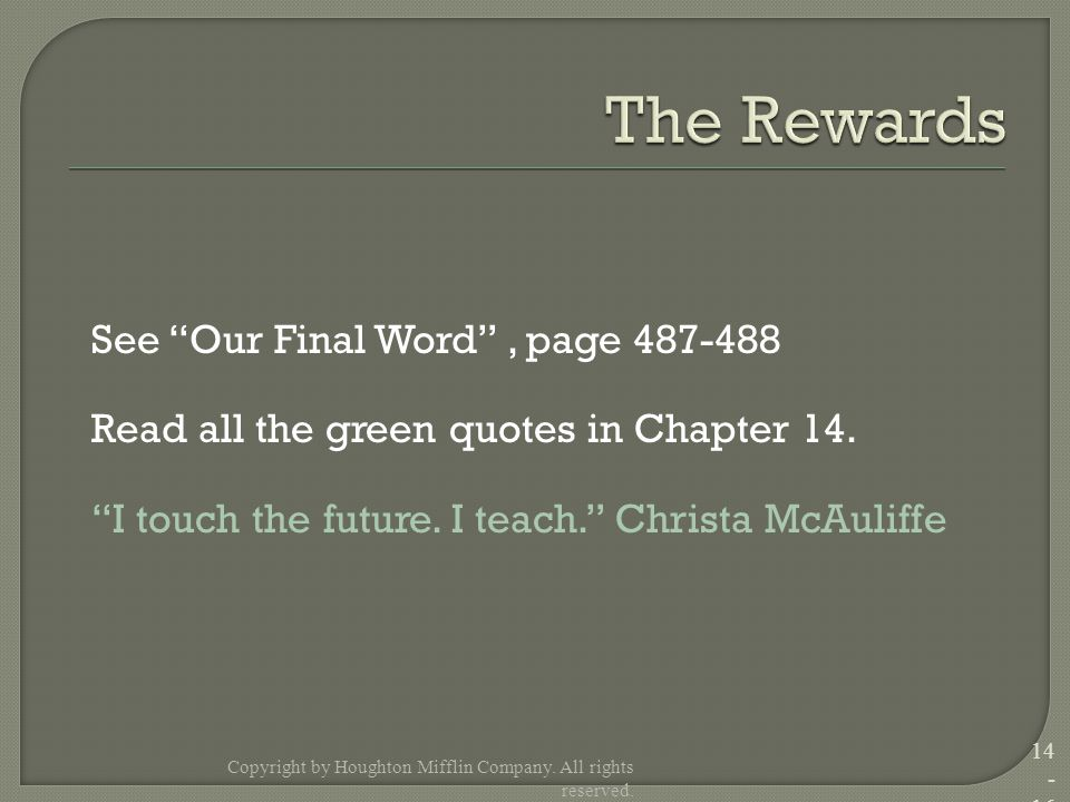 See Our Final Word , page 487-488 Read all the green quotes in Chapter 14.