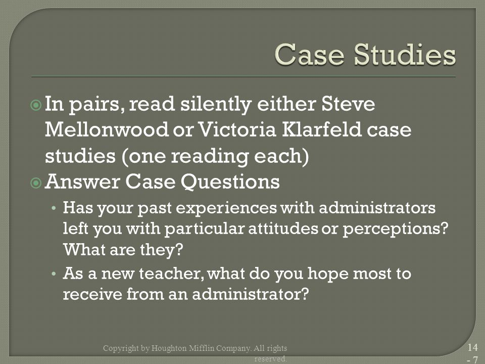  In pairs, read silently either Steve Mellonwood or Victoria Klarfeld case studies (one reading each)  Answer Case Questions Has your past experiences with administrators left you with particular attitudes or perceptions.