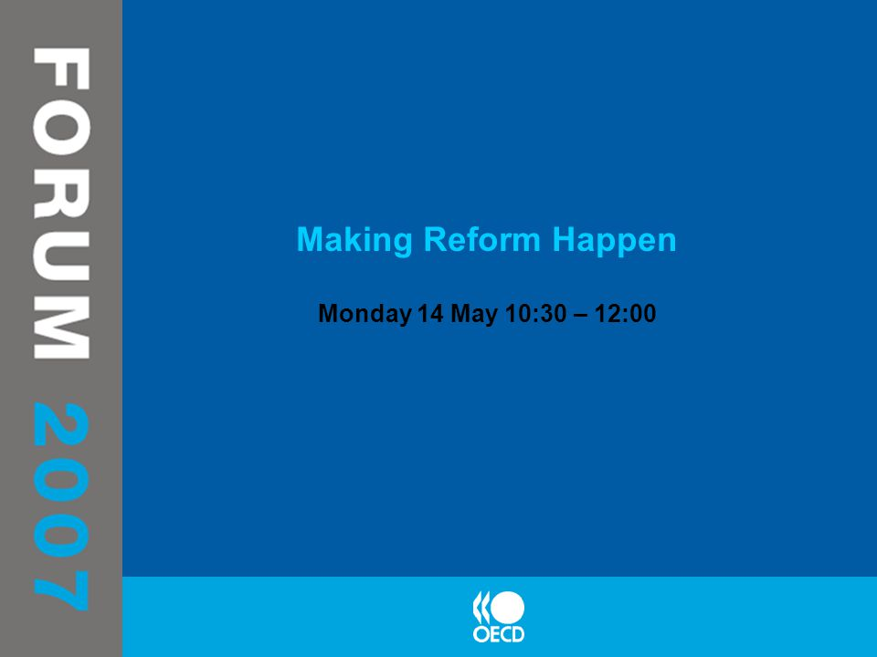 Making Reform Happen Monday 14 May 10:30 – 12:00