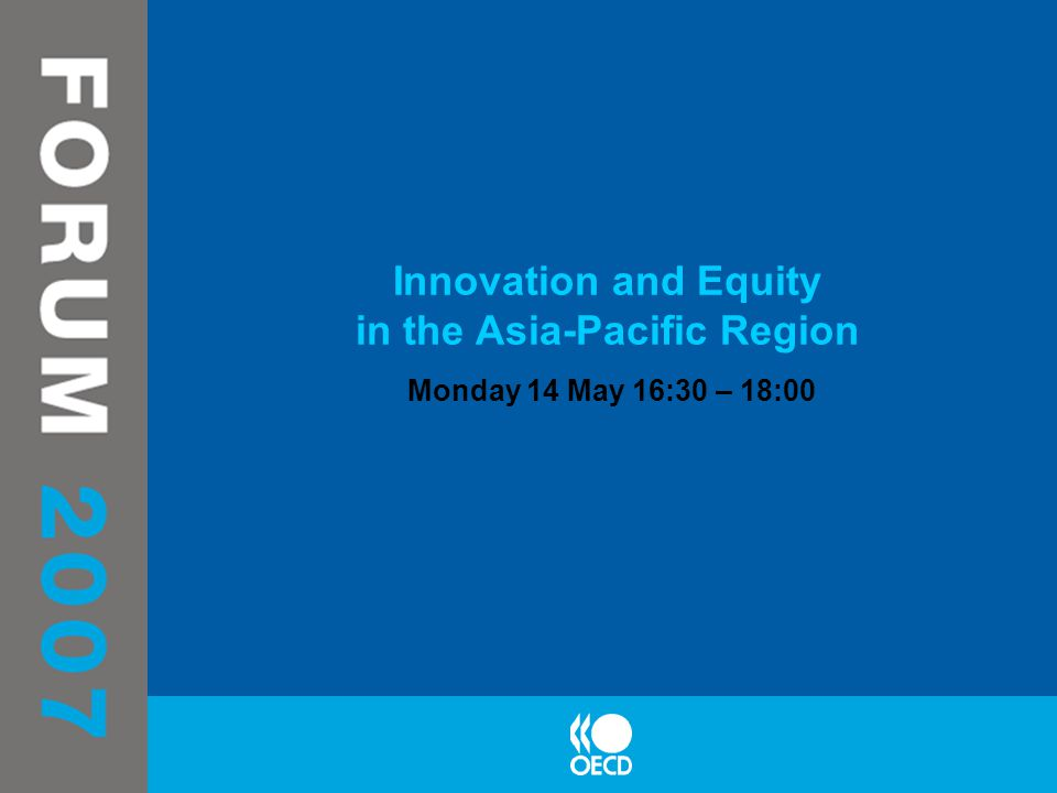 Innovation and Equity in the Asia-Pacific Region Monday 14 May 16:30 – 18:00