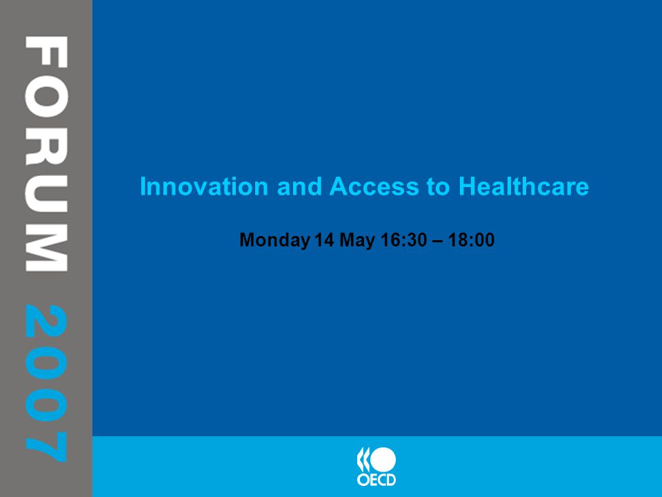 Innovation and Access to Healthcare Monday 14 May 16:30 – 18:00