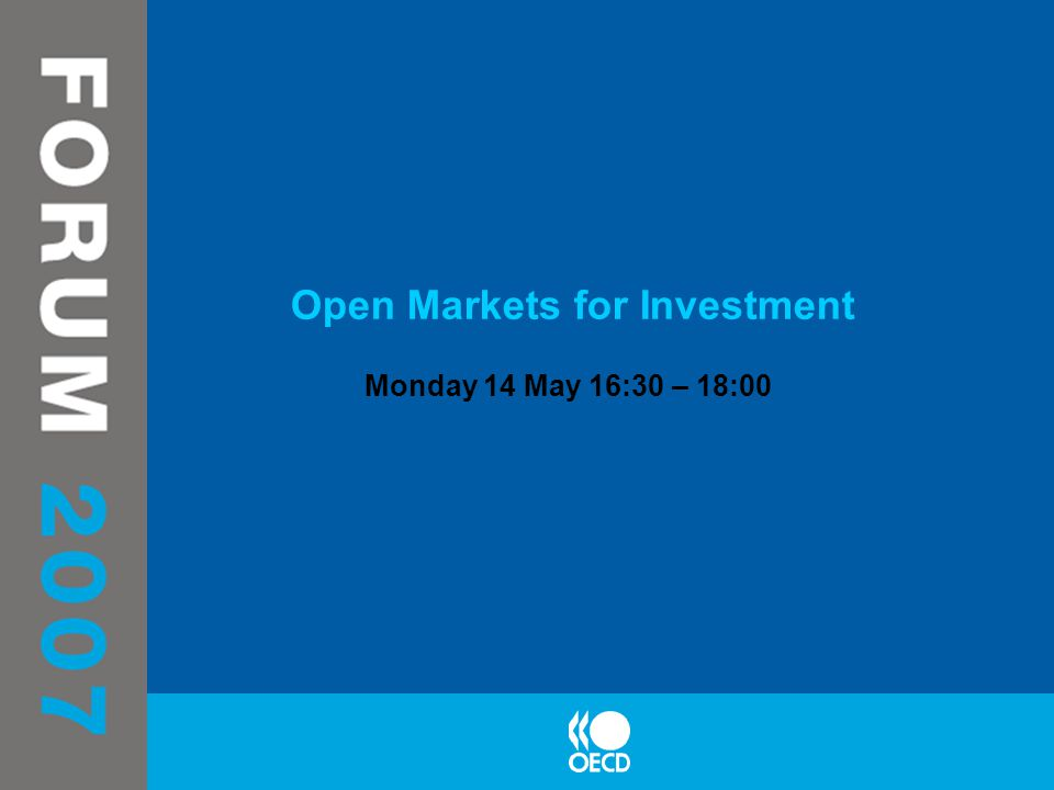 Open Markets for Investment Monday 14 May 16:30 – 18:00