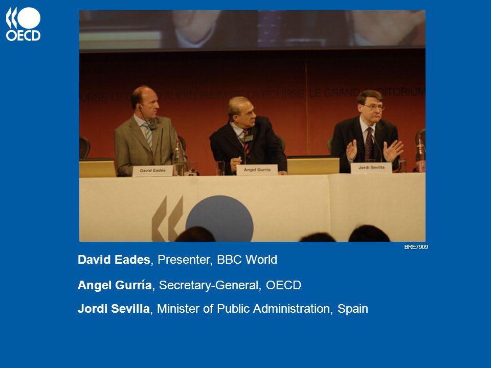 Angel Gurría, Secretary-General, OECD David Eades, Presenter, BBC World Jordi Sevilla, Minister of Public Administration, Spain BRE7909