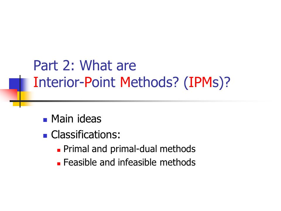 Part 2: What are Interior-Point Methods. (IPMs).